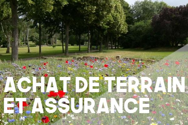 achat terrain assurance