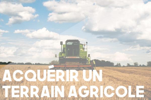 acquérir terrain agricole