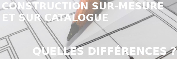 construire catalogue sur-mesure différences