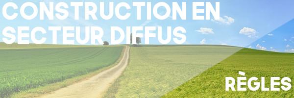 construction secteur diffus règles
