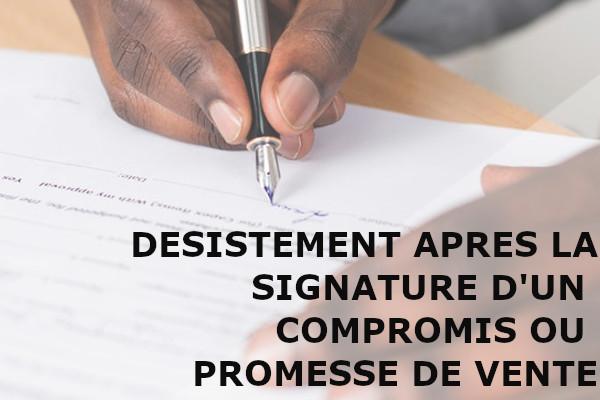 désistement après signature compromis promesse vente