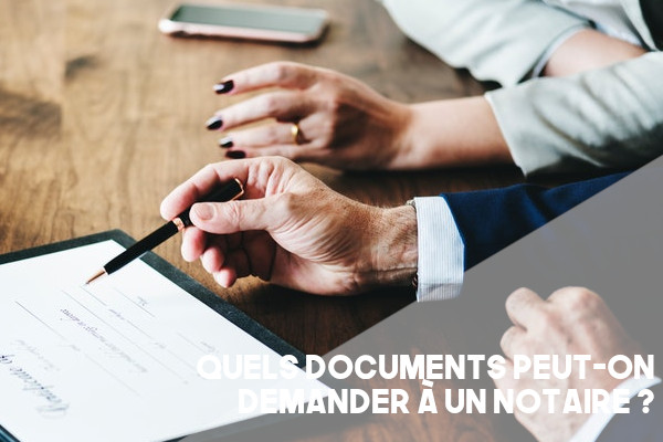 demander documents notaire