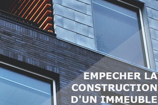 empêcher construction immeuble