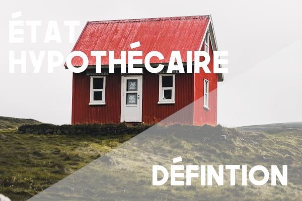 état hypothécaire définition
