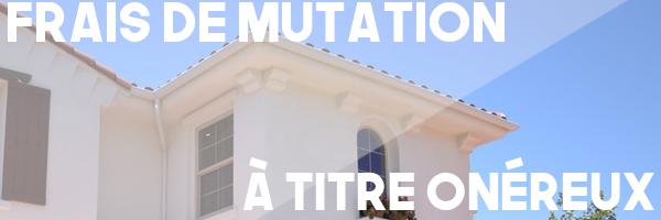 frais mutation onéreux