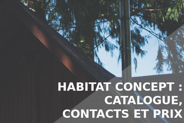 habitat concept catalogue, contacts et prix