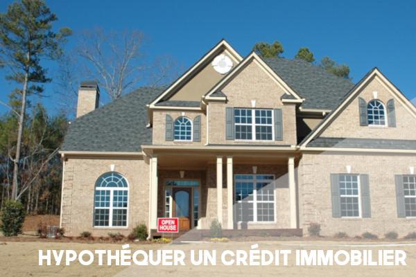 hypothéquer crédit immobilier