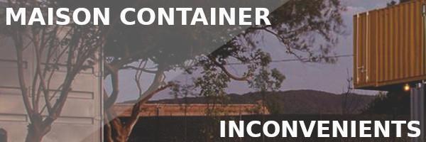 inconvénients maison container
