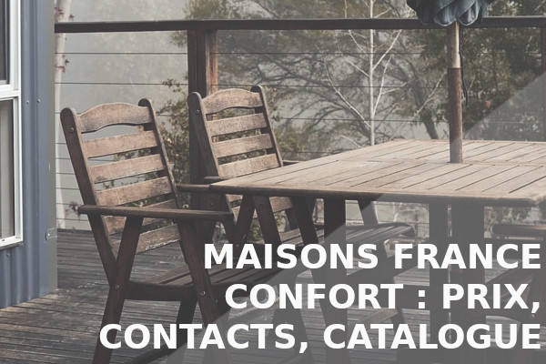 maisons france confort prix contacts catalogue