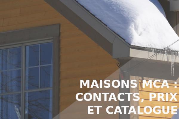 contacts, prix et catalogue maisons mca