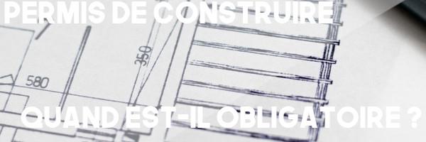 permis construire obligatoire