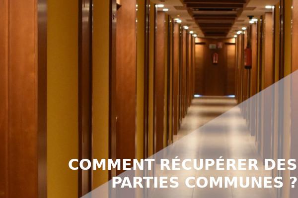 récupérer parties communes