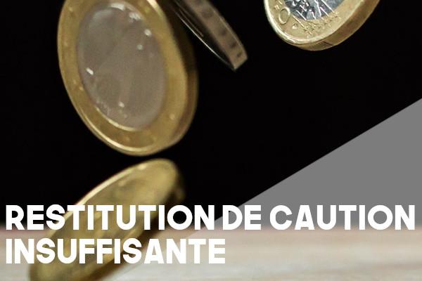 restitution caution insuffisante