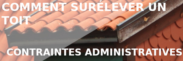surélever toit administratif