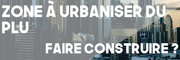 zone urbaniser plu construire